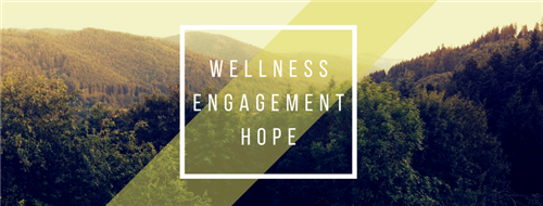 Wellness Engagement and Hope